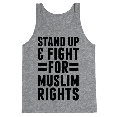 Stand Up & Fight For Muslim Rights Tank Top