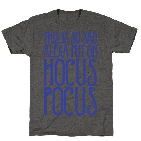 This Is So Sad Alexa Put On Hocus Pocus Parody T-Shirt