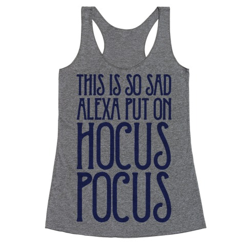 This Is So Sad Alexa Put On Hocus Pocus Parody Racerback Tank Top