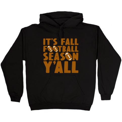 It's Fall Football Season Y'all Hooded Sweatshirt