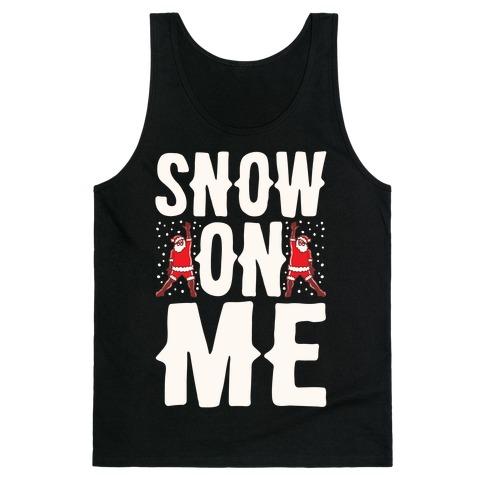Snow On Me Parody White Print Tank Top