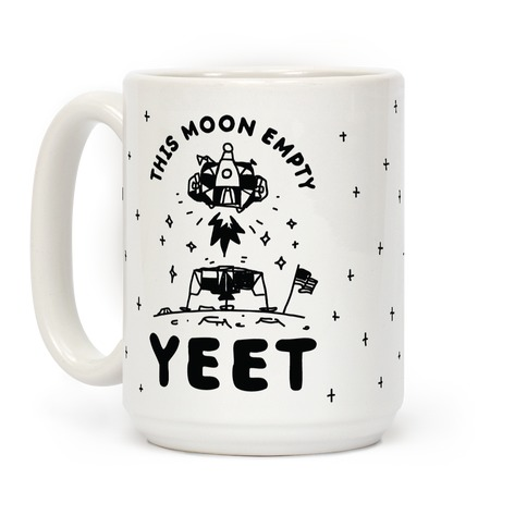 This Moon Empty YEET Coffee Mug