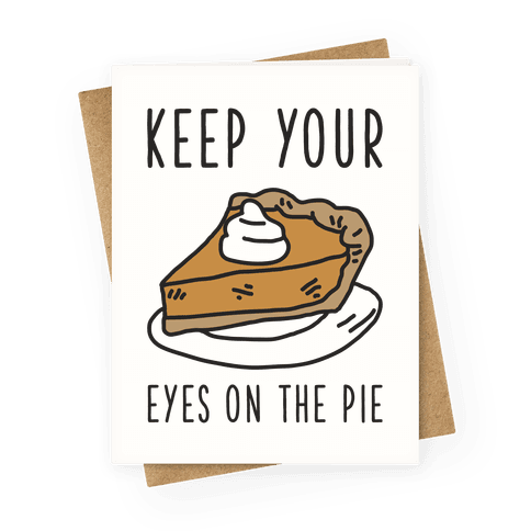 Keep Your Eye on the Pie