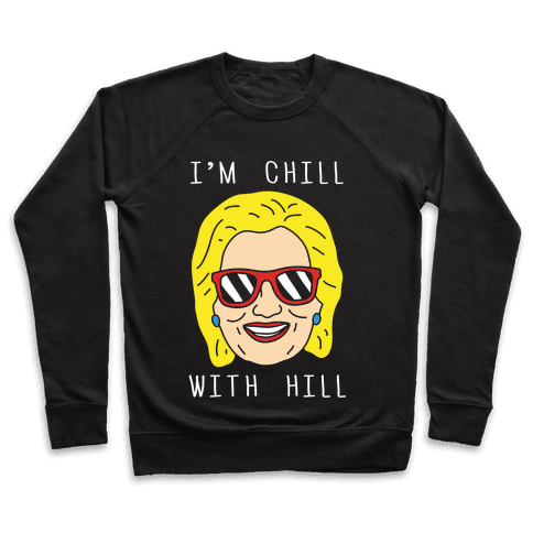 I'm Chill With Hill Pullover