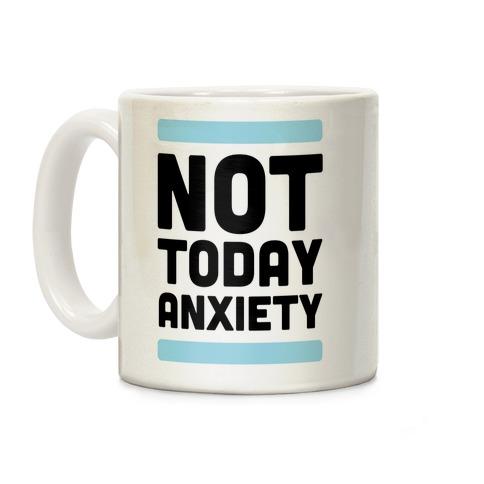 Not Today, Anxiety Coffee Mug