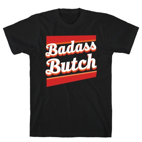 Badass Butch T-Shirt