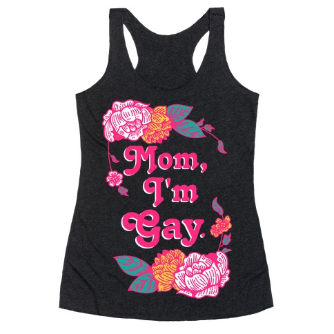 Mom I'm Gay Racerback Tank Top