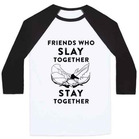 Friends Who Slay Together Baseball Tee