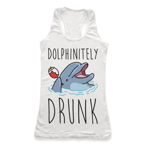 Dolphinitely Drunk Racerback Tank Top