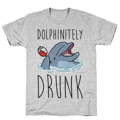 Dolphinitely Drunk Mens T-Shirt