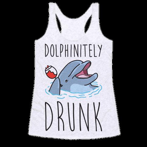 Dolphinitely Drunk Racerback Tank Top