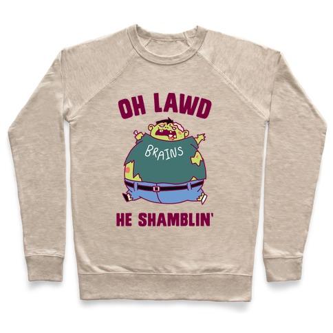 OH LAWD HE SHAMBLIN' Pullover
