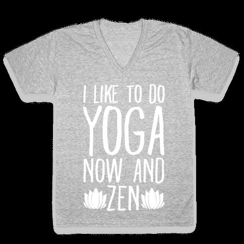 I Like To Do Yoga Now and Zen White Print V-Neck Tee Shirt