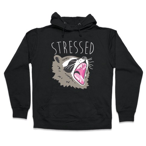 Stressed Raccoon Hooded Sweatshirt