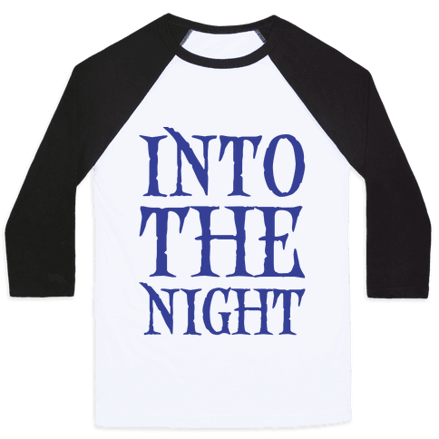 Into The Night Parody Baseball Tee