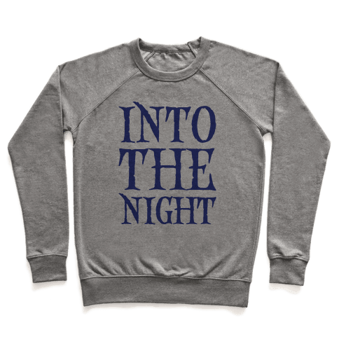Into The Night Parody Pullover