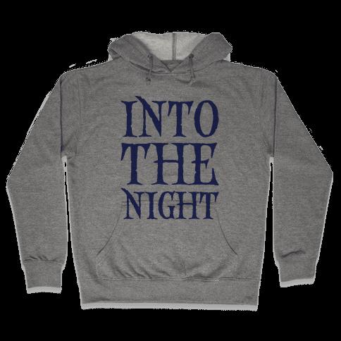Into The Night Parody Hooded Sweatshirt
