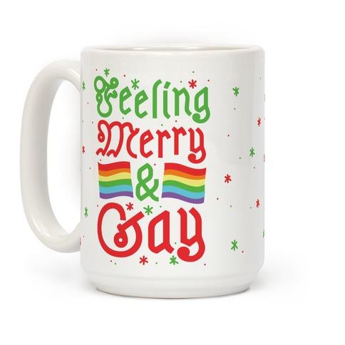 Feeling Merry & Gay  Coffee Mug