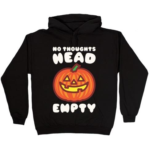 No Thoughts Head Empty Jack O' Lantern Hooded Sweatshirt