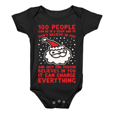 100 People Can Be In A Room And 99 Don't Believe In You Santa Parody White Print Baby Onesy
