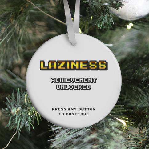 Laziness Achievement Unlocked Ornament