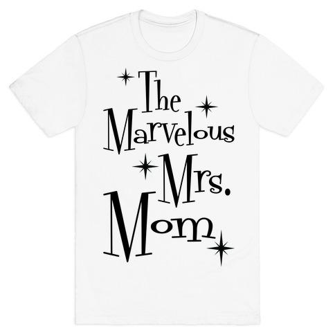 The Marvelous Mrs. Mom T-Shirt