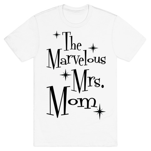 The Marvelous Mrs. Mom T-Shirt