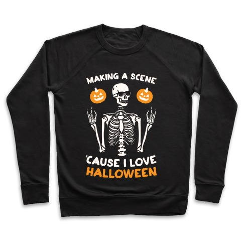 Making A Scene 'Cause I Love Halloween Pullover