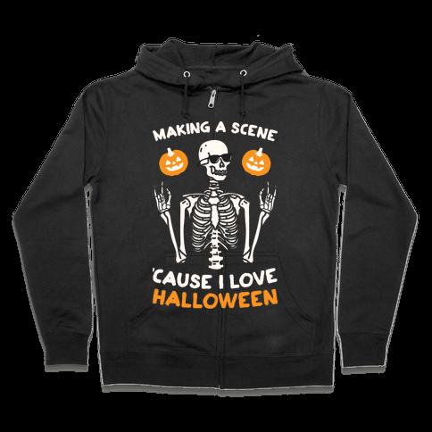 Making A Scene 'Cause I Love Halloween Zip Hoodie