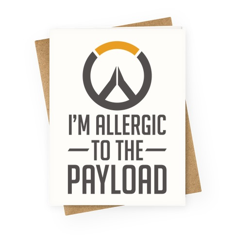 I'm Allergic to the Payload Greeting Card