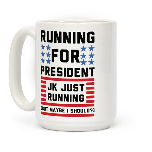Running For President Jk Just Running Coffee Mug