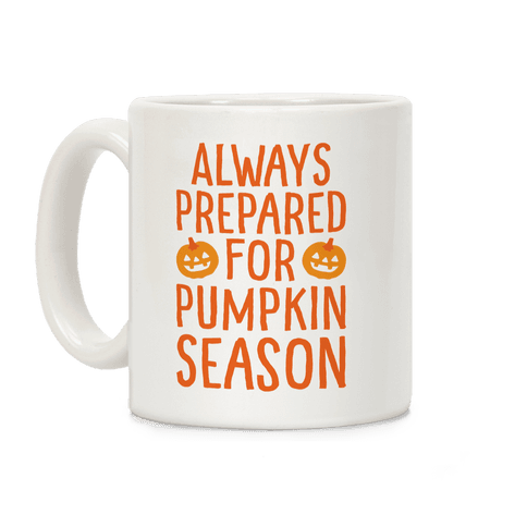 Always Prepared For Pumpkin Season Coffee Mug