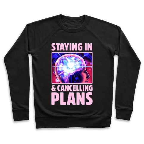 Staying In & Cancelling Plans Pullover