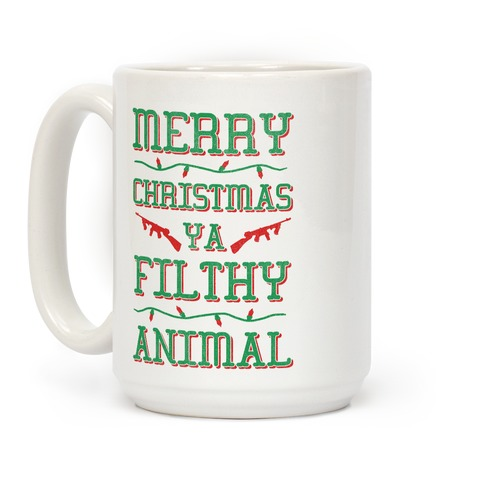 Merry Christmas Ya Filthy Animal Coffee Mug