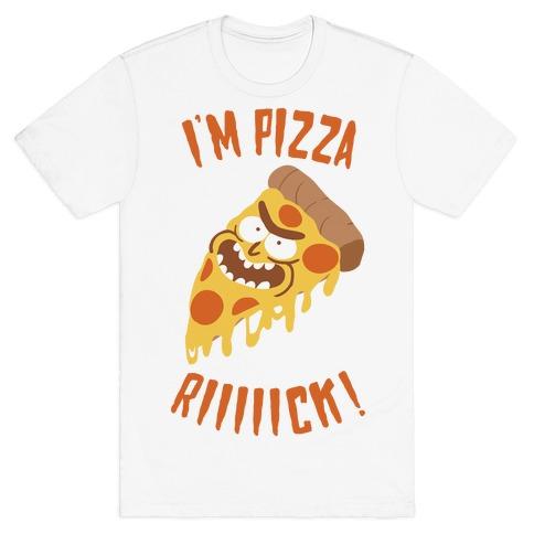 I'M PIZZA RICK! T-Shirt