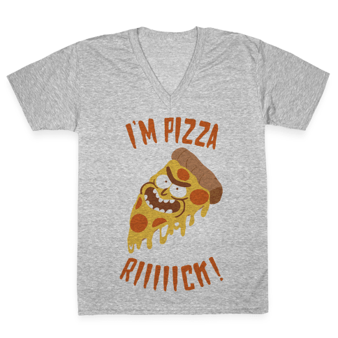 I'M PIZZA RICK! V-Neck Tee Shirt