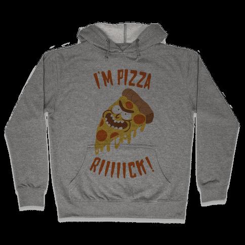 I'M PIZZA RICK! Hooded Sweatshirt