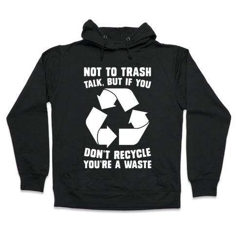 Not to Trash Talk, But... Hooded Sweatshirt