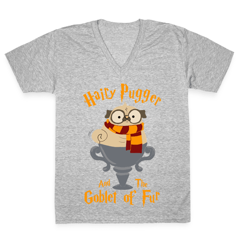 Hairy Pugger and the Goblet of Fur V-Neck Tee Shirt