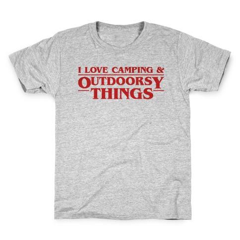 I Love Camping & Outdoorsy Things Parody Kids T-Shirt