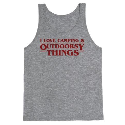 I Love Camping & Outdoorsy Things Parody Tank Top