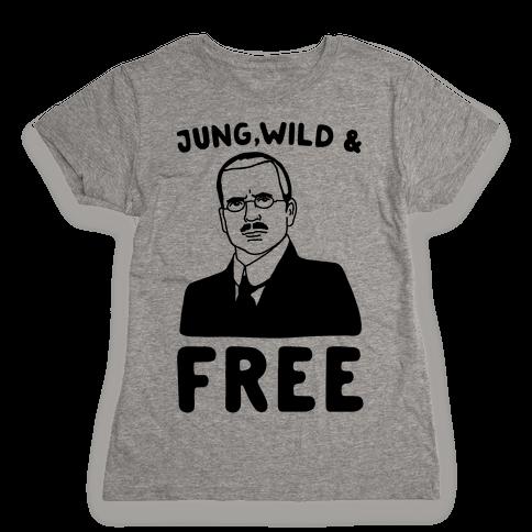 Jung Wild & Free Parody Womens T-Shirt