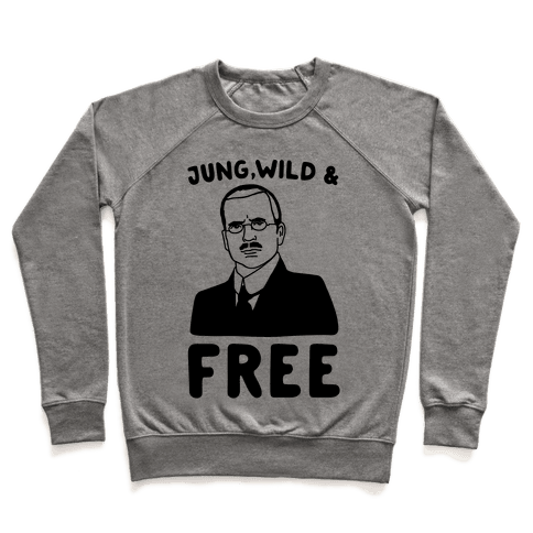 Jung Wild & Free Parody Pullover