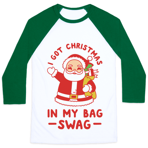 I Got Christmas In My Bag Swag