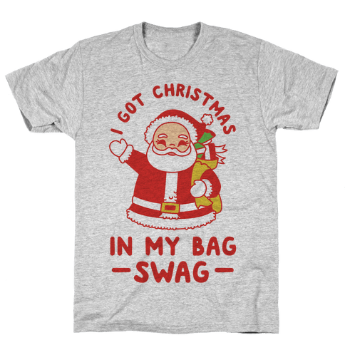 I got christmas in my bag swag t shirt human for Holiday t shirt bags