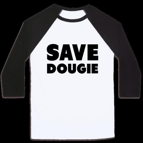 Save Dougie Baseball Tee