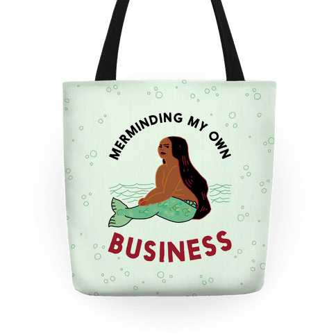 Merminding My Own Business Tote