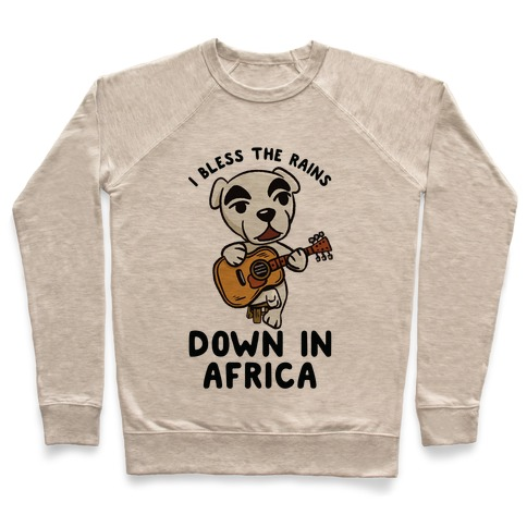 I Bless The Rains Down In Africa K.K. Slider Parody Pullover