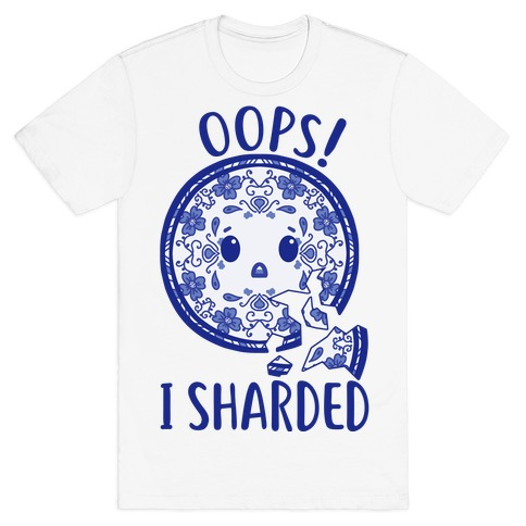 Oops! I Sharded T-Shirt