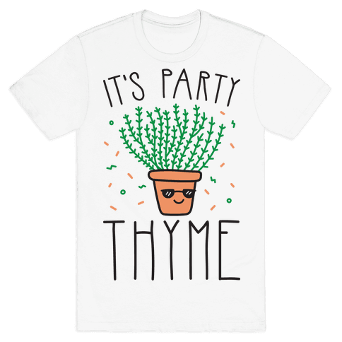 It's Party Thyme Mens T-Shirt